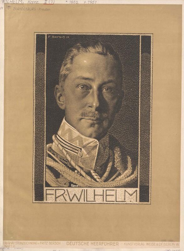 Wilhelm, Kronprinz des Deutschen Reiches und von Preußen