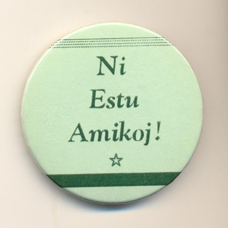 Abzeichen: Ni estu amikoj!