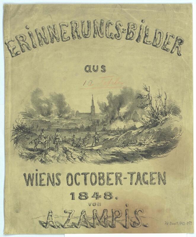 Erinnerungsbilder aus Wiens October-Tagen 1848 von A. Zampis
