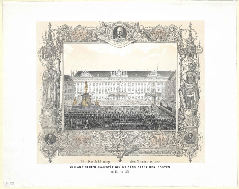 Die Enthüllung des Monumentes weiland Seiner Majestät des Kaisers Franz des Ersten, am 16. Juny 1846