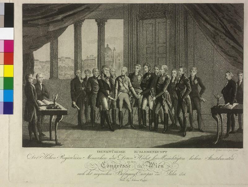 Denkwürdige Zusammenkunft der hohen regierenden Monarchen und deren höchst bevollmächtigten hohen Staatsbeamten zum Wiener Kongress