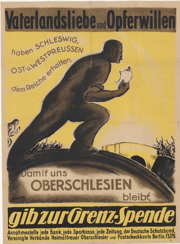 Vaterlandsliebe und Opferwillen haben Schleswig, Ost- und Westpreussen dem Reiche erhalten - Damit uns Oberschlesien bliebt gib zur Grenzspende