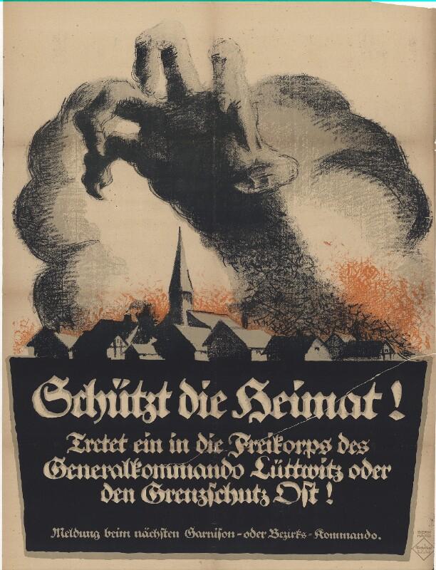 Schützt die Heimat! Tretet ein in die Freikorps des Generalkommando Lüttwitz oder den Grenzschutz Ost!