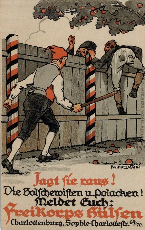 Jagt Sie raus! Die Bolschewisten und Polacken! Meldet Euch: Freikorps Hülsen