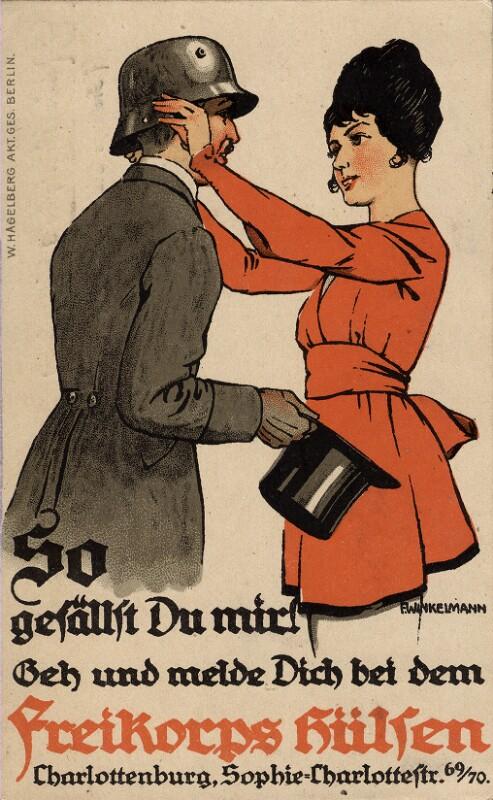 So gefällst Du mir - Geh und melde Dich bei dem Freikorps Hülsen