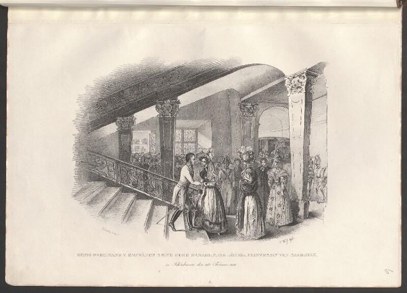 König Ferdinand V. empfängt seine hohe Gemahlin, die königl. Prinzessin von Sardinien, in Schönbrunn den 25.ten Februar 1831