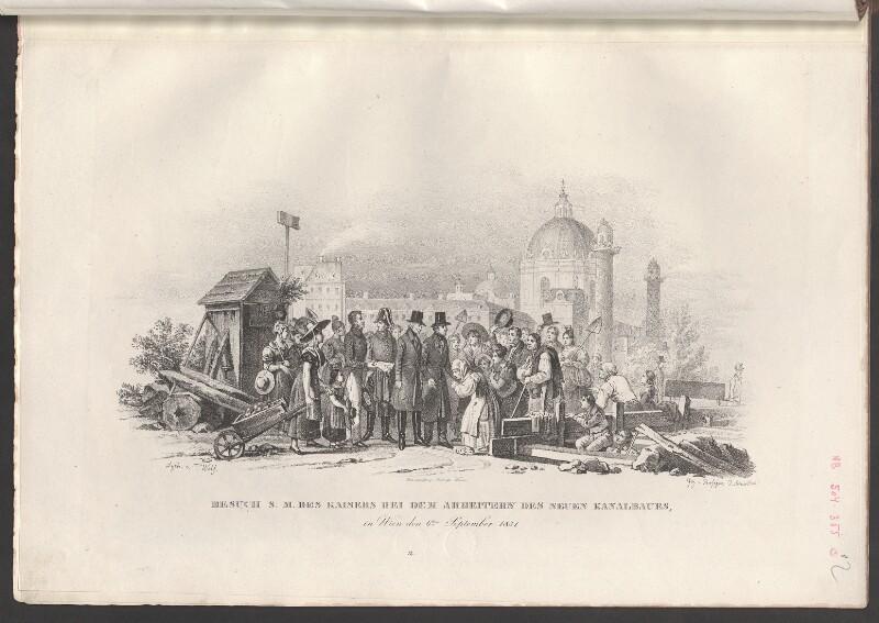 Besuch S. M. des Kaisers bei dem Arbeitern des neuen Kanalbaues, in Wien den 6.ten September 1831