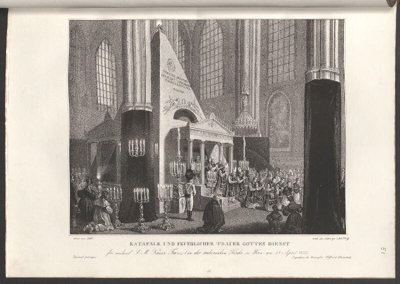 Katafalk und feierlicher Trauer Gottes Dienst für weiland S. M. Kaiser Franz I. in der italienischen Kirche in Wien am 28. April 1835