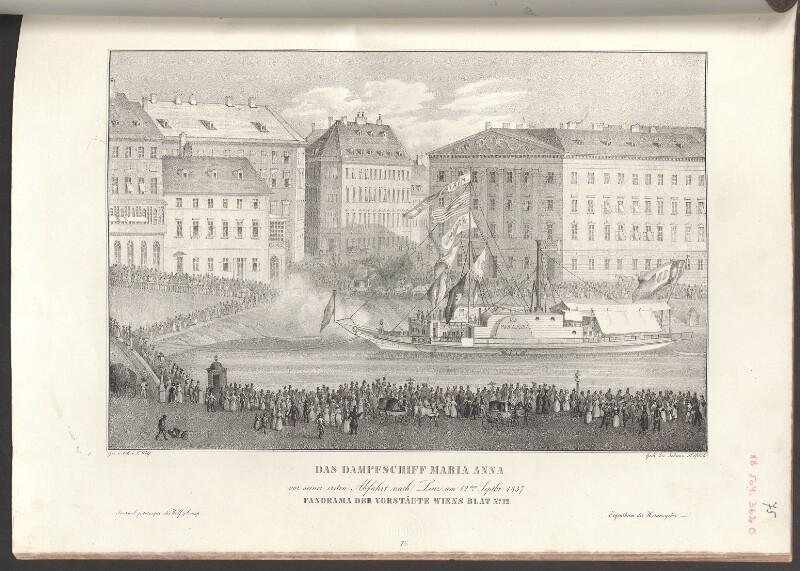 Das Dampfschiff Maria Anna vor seiner ersten Abfahrt nach Linz am 12.ten Septbr. 1837. Panorama der Vorstädte Wiens Blat No. 12.
