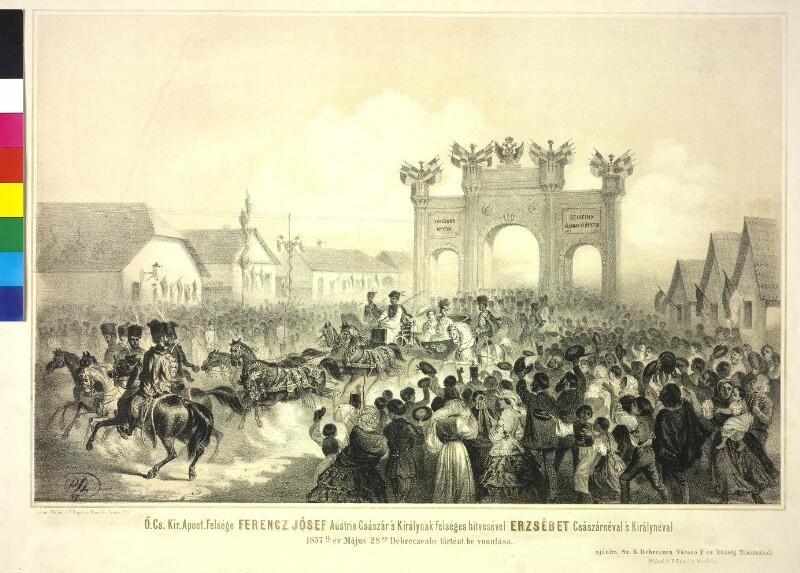 Einzug des Kaiserpaares Franz Joseph I. und Elisabeth in Debreczin 1857