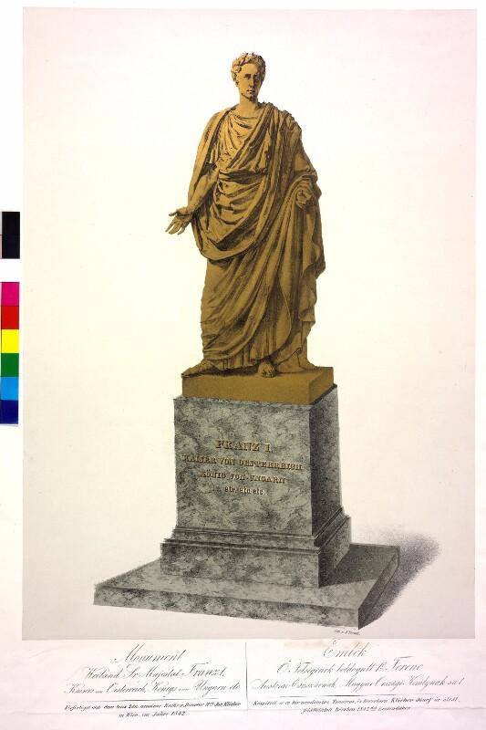 Monument Weiland Sr. Majestät Franz 1; Kaisers von Oesterreich, Königs von Ungarn etc.