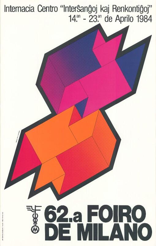 """Plakat: 62a Foiro de Milano : Internacia Centro """"Interŝanĝoj kaj Renkontoj""""; 14an - 23an de aprilo 1984"""