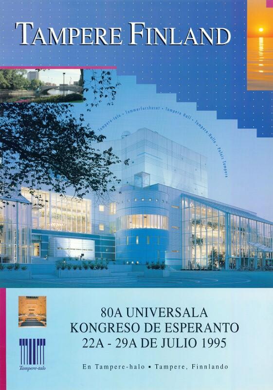 Plakat: Tampere Finland : 80a Universala Kongreso de Esperanto; 22a - 29a de julio 1995; en Tampere-halo; Tampere, Finnlando