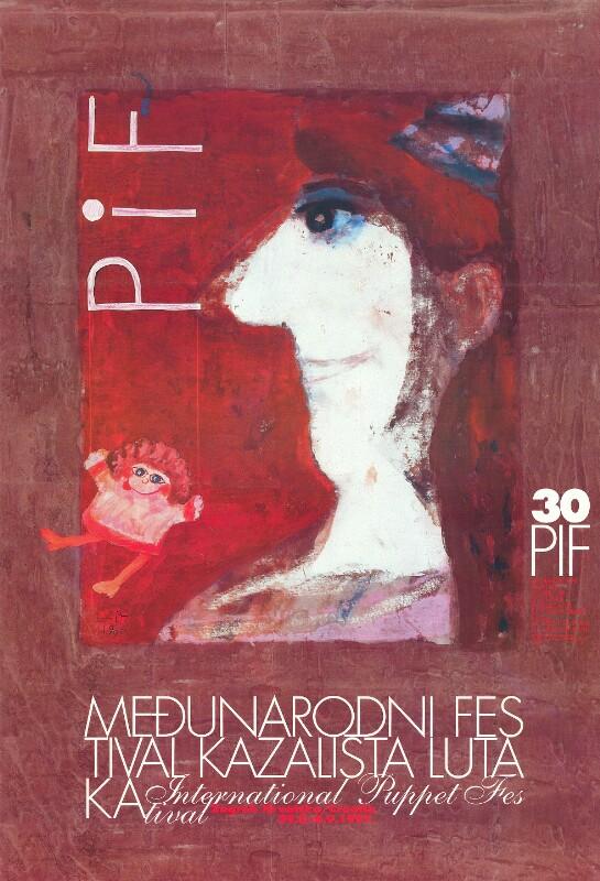 Plakat: 30. PIF : Međunarodni Festival Kazališta Lutaka ; International Puppet Festival ; Zagreb Hrvatska/Croatia, 29.8. - 6.9.1997