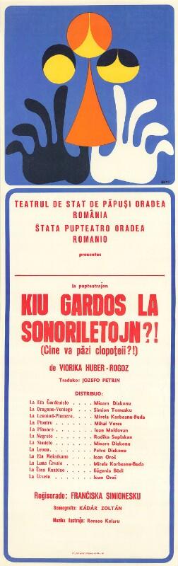 Plakat: Teatrul de Stat de Păpuşi Oradea, România: Kiu gardos la sonoriletojn?! Cine va pazi clopoteii?! de Viorika Huber-Rogoz