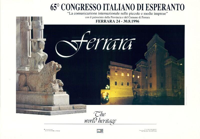 """Plakat: 65o Congresso Italiano di Esperanto : Ferrara ; """"La comunicazione internazionale nelle piccole e medie imprese"""" ; Ferrara 24-30.8.1996"""