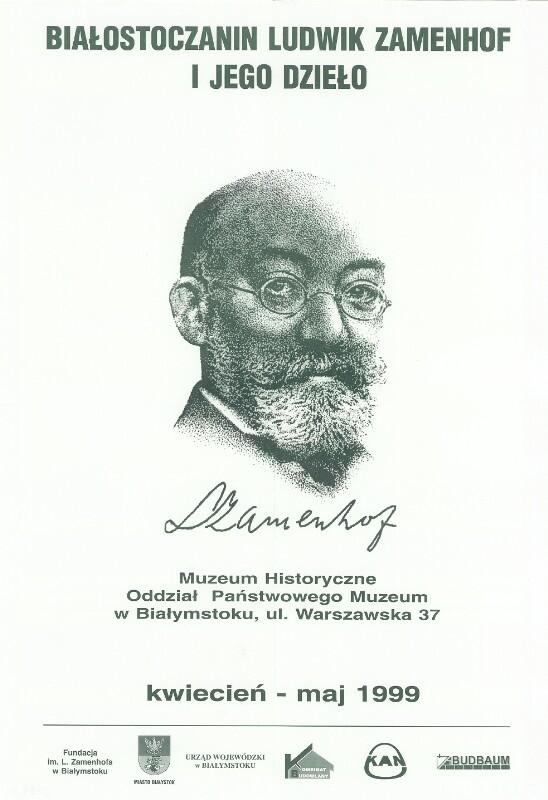 Plakat: Białostoczanin Ludwik Zamenhof i jego dzielo : Muzeum Historyczne Oddzial Panstwowego Muzeum w Białymstoku, ul. Warszawska 37