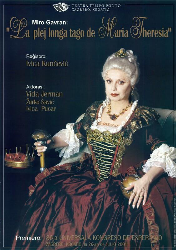 """Plakat: Miro Gavran: """"La plej longa tago de Maria Theresia"""" : Teatra Trupo Ponto. Premiero: 86-a Universala Kongreso de Esperanto"""