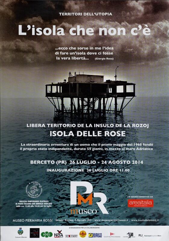 Plakat: L'isola che non c'è - libera teritorio de la Insulo de la Rozoj (Isola delle Rose)