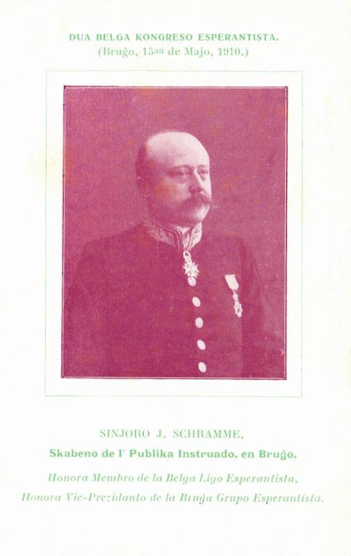 Ansichtskarte: Sinjoro J. Schramme, skabeno de l' publika instruado en Bruĝo, honora membro de la Belga Ligo Esperantista, honora vic-prezidanto de la Bruĝa Grupo Esperantista
