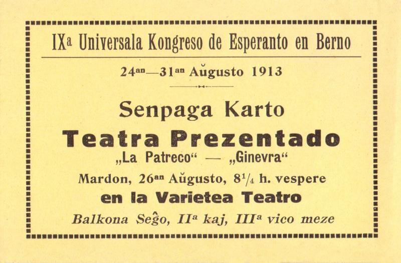 """Eintrittskarte für die Theateraufführungen """"La Patreco"""" und """"Ginevra"""" anlässlich des 9. Esperanto-Weltkongresses, Bern 1913"""