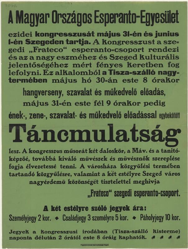 Plakat: A Magyar Országos Esperanto-Egyeslet : táncmulatság ezidei kongresszus tám jus 31-én és junius 1-én Szegeden tartja ...